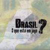 Brasil – O que está em Jogo?