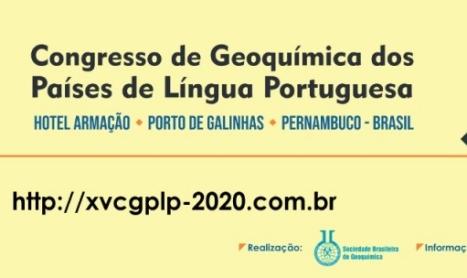 XV Congresso de Geoquímica dos Países de Língua Portuguesa (XV CGPLP) – Porto de Galinhas, 23 a 27 de agosto de 2020.